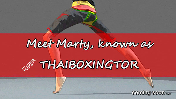 Meet Marty, know as Super Thaiboxingtor